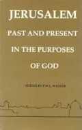 Cover Image: Jerusalem Past & Present in the Purposes of God (ed. P. W. L. Walker)